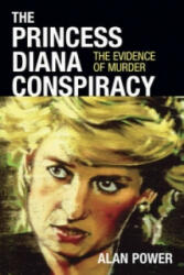 Princess Diana Conspiracy - Alan Power (2013)