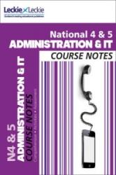 National 4/5 Administration and IT Course Notes (2013)