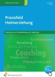 Praxisfeld Heimerziehung fr sozialpdagogische Berufe (2012)