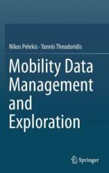 Mobility Data Management and Exploration - Nikos Pelekis, Yannis Theodoridis (2014)