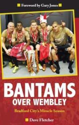 Bantams Over Wembley - Bradford City's Miracle Season (2013)