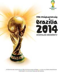 FIFA Világbajnokság Brazília 2014 Hivatalos Kézikönyv (2014)