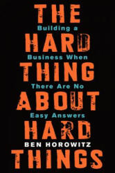 Hard Thing About Hard Things (ISBN: 9780062273208)