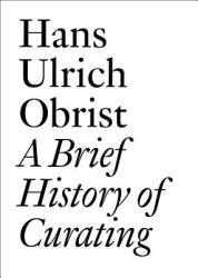 A Brief History of Curating (ISBN: 9783905829556)
