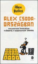 BELLOS, ALEX - ALEX CSODAORSZÁGBAN - MATEMATIKAI ÍNYENCSÉGEK (2014)
