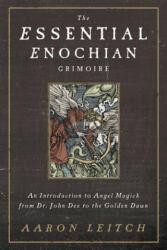 Essential Enochian Grimoire - Aaron Leitch (2014)