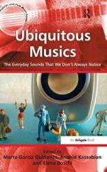Ubiquitous Musics - The Everyday Sounds That We Don't Always Notice (2013)