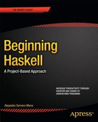 Beginning Haskell - A Project-Based Approach (2014)