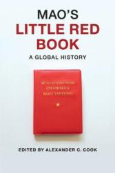 Mao's Little Red Book - Alexander C. Cook (2014)