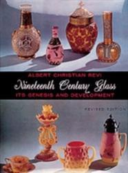 Nineteenth Century Glass - Albert Christian Revi (1981)