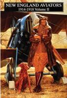 New England Aviators 1914-1918, Vol. II - A. Lawrence Lowell (2007)