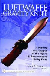 Luftwaffe Gravity Knife - Mack Pattarozzi (2006)