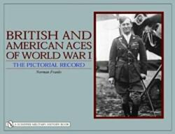 British and American Aces of World War I - The Pictorial Record (2005)