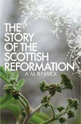 Story of the Scottish Reformation (2010)