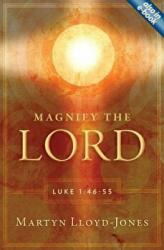Magnify the Lord - Luke 1: 46-55 (2011)