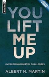 You Lift Me Up - Overcoming Ministry Challenges (2013)
