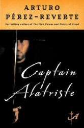 Captain Alatriste (ISBN: 9780452287112)