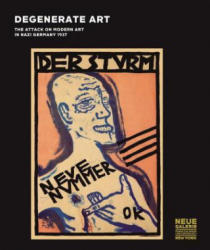 Degenerate Art - The Attack on Modern Art in Nazi Germany 1937 (2014)