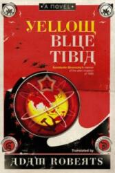 Yellow Blue Tibia - A Novel (ISBN: 9780575083585)