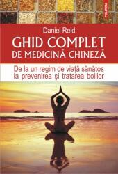 Ghid complet de medicina chineza. De la un regim de viata sanatos la prevenirea si tratarea bolilor (ISBN: 9789734639496)