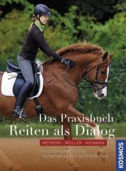 Das Praxisbuch: Reiten als Dialog - Eckart Meyners, Hannes Müller, Kerstin Niemann (2014)