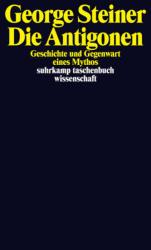 Die Antigonen - George Steiner, Martin Pfeiffer (2014)