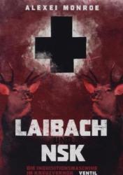 Laibach und NSK - Alexei Monroe (2014)