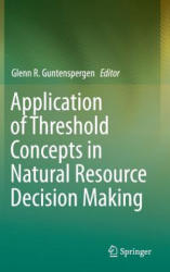 Application of Threshold Concepts in Natural Resource Decision Making (2014)
