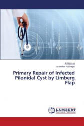 Primary Repair of Infected Pilonidal Cyst by Limberg Flap - Ali Hassan, Guenther Kieninger (2014)