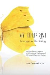 My Lifeprint: My Plan for the Financial and Emotional Well-Being of My Loved Ones and Causes (2014)