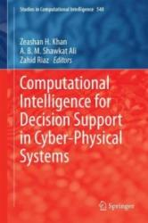 Computational Intelligence for Decision Support in Cyber-Physical Systems - Zeashan Khan, A. B. M. Shawkat Ali, Zahid Riaz (2014)
