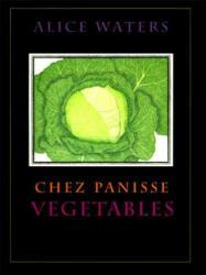 Chez Panisse Vegetables - Alice Waters, Patricia Curtan (ISBN: 9780060171476)