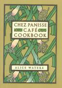 Chez Panisse Cafe Cookbook (ISBN: 9780060175832)