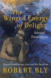 The Winged Energy of Delight: Selected Translations (ISBN: 9780060575861)