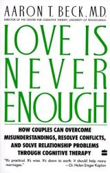 Love Is Never Enough - Aaron T. Beck (ISBN: 9780060916046)