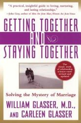 Getting Together and Staying Together: Solving the Mystery of Marriage (ISBN: 9780060956332)
