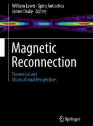 Magnetic Reconnection - Theoretical and Observational Perspectives (2014)