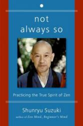 Suzuki, Shunryu: Not Always So (ISBN: 9780060957544)