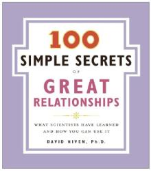 100 Simple Secrets of Great Relationships: What Scientists Have Learned and How You Can Use It (ISBN: 9780061157905)