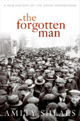 The Forgotten Man: A New History of the Great Depression - Amity Shlaes (ISBN: 9780066211701)