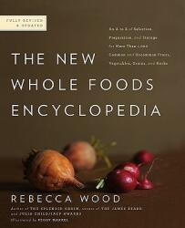 The New Whole Foods Encyclopedia: A Comprehensive Resource for Healthy Eating (ISBN: 9780143117438)