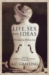 Life, Sex and Ideas: The Good Life Without God (ISBN: 9780195177558)