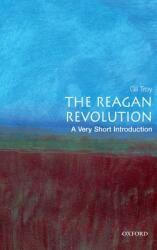 The Reagan Revolution: A Very Short Introduction (ISBN: 9780195317107)