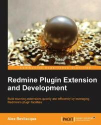 Redmine Plugin Extension and Development - Alex Bevilacqua (2014)