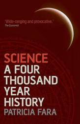 Science - A Four Thousand Year History (ISBN: 9780199580279)