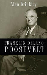 Franklin Delano Roosevelt - Alan Brinkley (ISBN: 9780199732029)