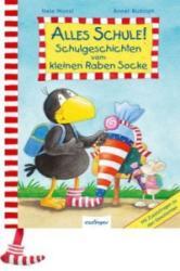 Alles Schule! Schulgeschichten vom kleinen Raben Socke - Nele Moost, Annet Rudolph (2014)