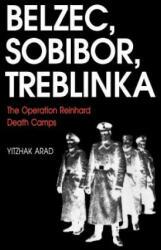 Belzec, Sobibor, Treblinka - Yitzhak Arad (ISBN: 9780253213051)