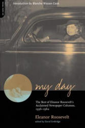 My Day - The Best of Eleanor Roosevelt's Acclaimed Newspaper Columns, 1936-1962 (ISBN: 9780306810107)