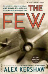 """The Few: The American """"knights of the Air"""" Who Risked Everything to Save Britain in the Summer of 1940 (ISBN: 9780306815720)"""